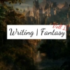 Writing | Fantasy, Vol II