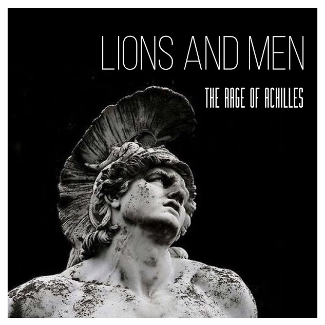 Lions and Men: The Rage of Achilles