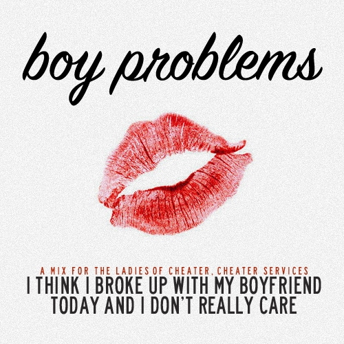 (so tired of hearing all your) Boy Problems