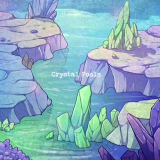 || Crystal Pools ||
