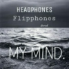 Headphones, Flip Phones, and my mind.