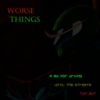 Worse Things: A Mix for Driving Until the Streets Run Out