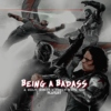 Being A Badass