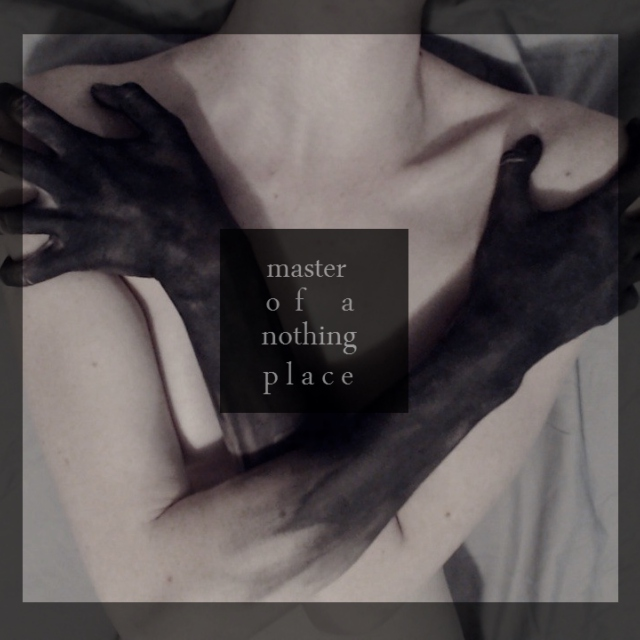 master of a nothing place