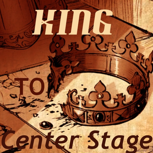 King to Center Stage
