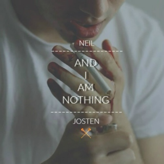 and I am nothing
