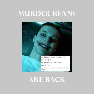 MuDer BeANz ARe bAck