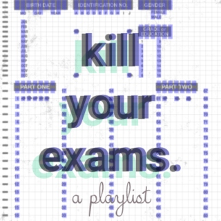 kill your exams.