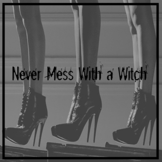 Never Mess With a Witch