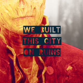 we built this city on ruins