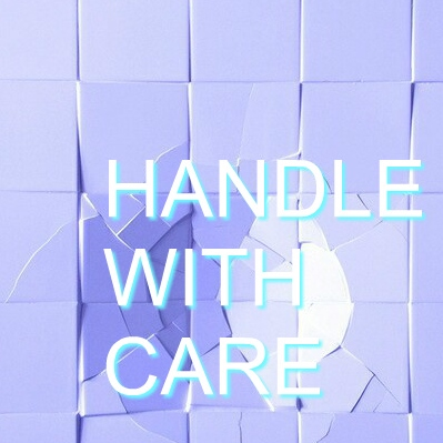 handle with care ☽