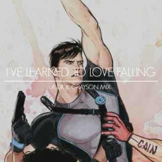 I've Learned To Love Falling