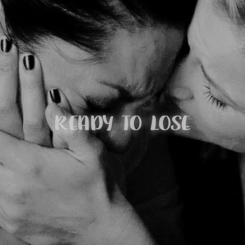 Ready to lose