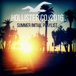 Hollister Co. 2016 Summer Initial Playlist