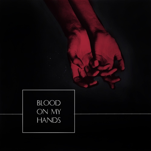 » Blood On My Hands «