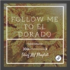 Follow Me to El Dorado