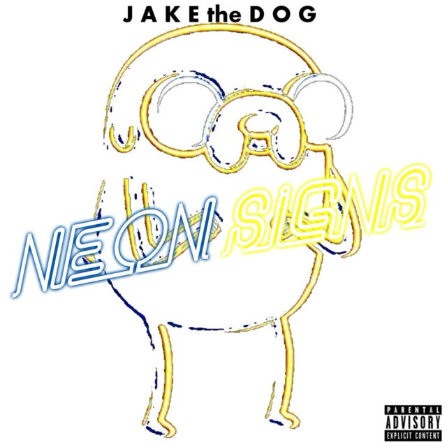 Jake the Dog's Neon Signs (Super Deluxe) [Explicit]