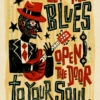 Let The Blues Open The Door to Your Soul ! #1