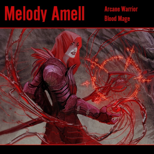 Melody Amell   Blood Mage   Arcane Warrior