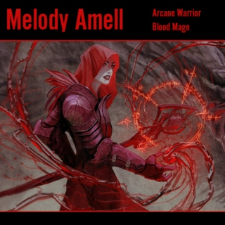 Melody Amell | Blood Mage | Arcane Warrior