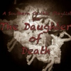 A Southern Gothic Playlist for: The Daughter of Death