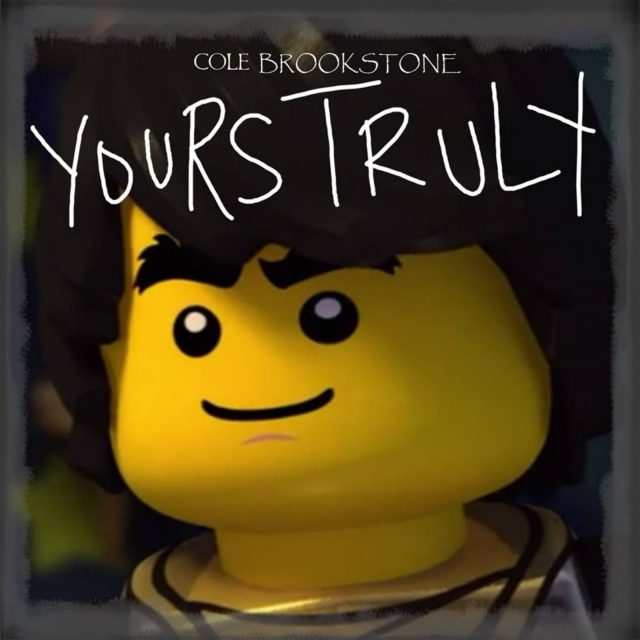 Cole Brookstone's YOURS TRULY (Part II)