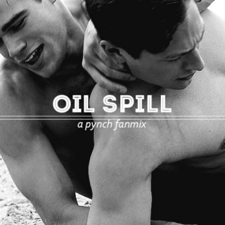 OIL SPILL: a pynch fanmix