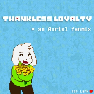 Thankless Loyalty