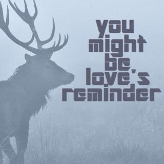You Might Be Love's Reminder
