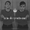 GEMINI SYNDROME