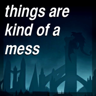 things are kind of a mess