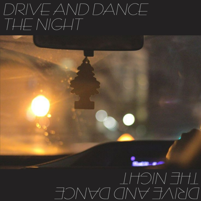 Drive And Dance The Night