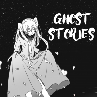 ✧ GHOST STORIES ✧
