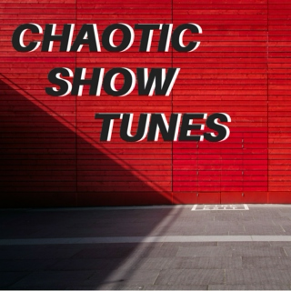 chaotic showtunes