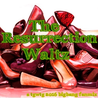The Resurrection Waltz