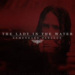 The Lady In the Water - an Ermengard Paragon playlist