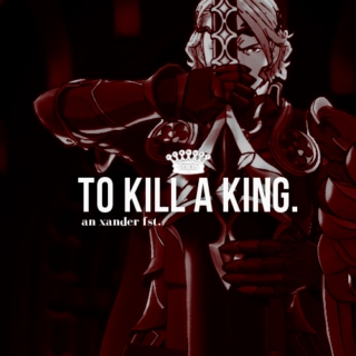 TO KILL A KING.