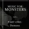 Music For Monsters Vol 1. Part One: Demons