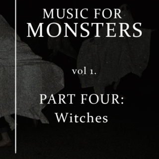 Music For Monsters Vol 1. Part 4: Witches