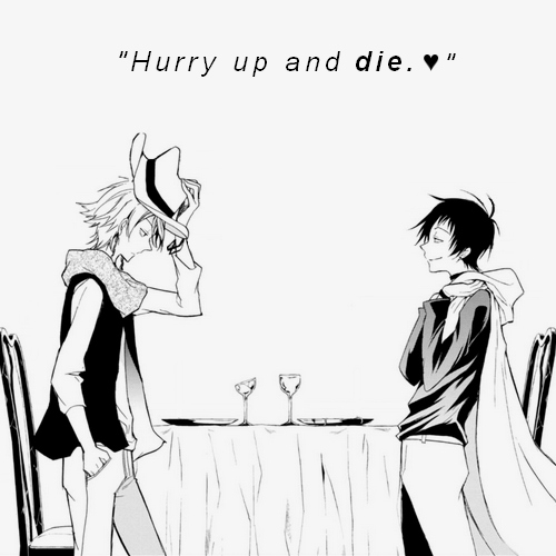 """"""" Hurry up and die. ♥ """""""