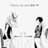 """ Hurry up and die. ♥ """