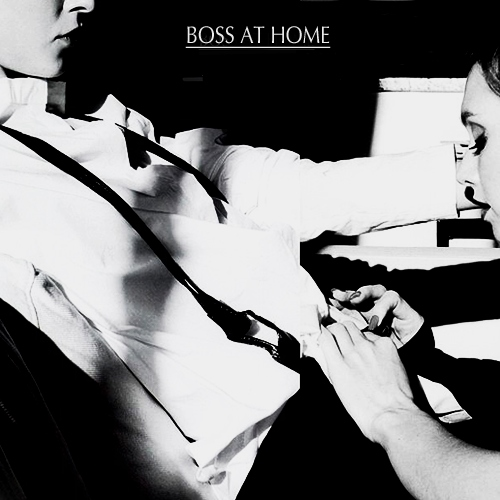 you're the boss at home