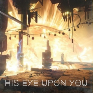 .--his eye upon you--.