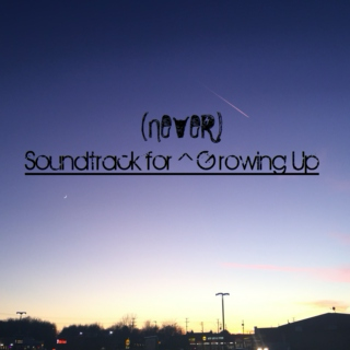 Soundtrack for (Never) Growing Up