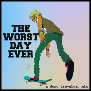 Modern AU playlist - The Worst Day Ever