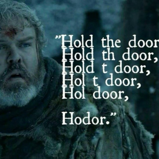 Hold The Door, Hodor