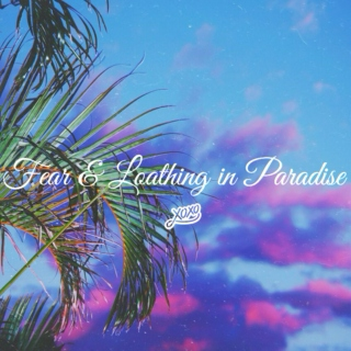 Fear & Loathing in Paradise