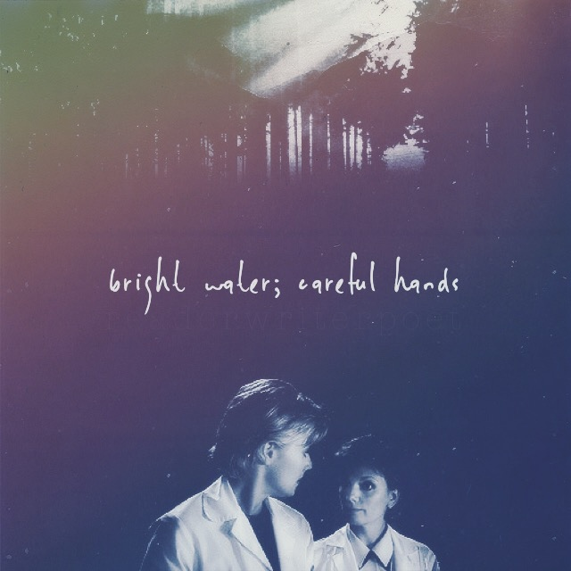 bright water; careful hands