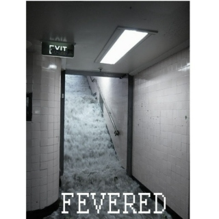 05. Fevered