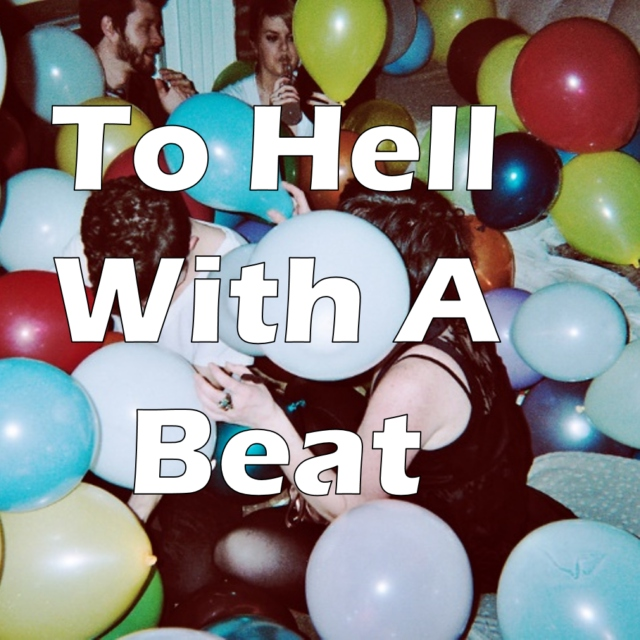 To Hell With A Beat